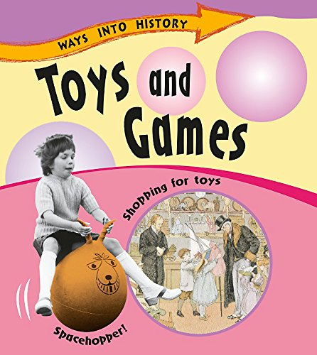 Toys and Games (Ways Into History)