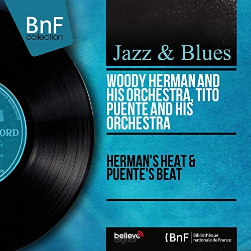 Woody Herman and His Orchestra, Tito Puente and His Orchestra