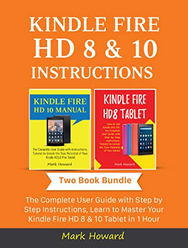 Kindle Fire HD 8 & 10 Instructions: The Complete...
