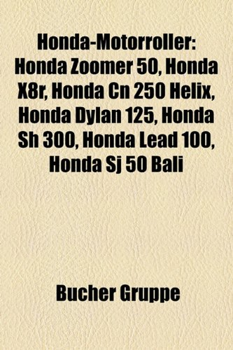 Honda-Motorroller: Honda Zoomer 50, Honda X8r, Honda Cn 250 Helix, Honda Dylan 125, Honda Sh 300, Honda Lead 100, Honda Sj 50 Bali
