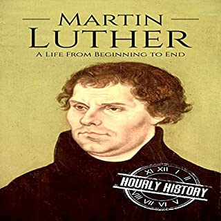 Martin Luther     A Life from Beginning to End              By:                                                                                                                                 Hourly History                               Narrated by:                                                                                                                                 Arthur Rowan                      Length: 1 hr and 5 mins     Not rated yet     Overall 0.0