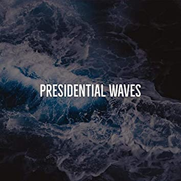 Presidential Waves