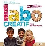 Labo créatif pour les tout-petits - 52 projets ludiques pour les maternelles !