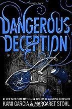 Dangerous Deception (Dangerous Creatures) by Kami Garcia (2015-05-19)