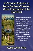 A Christian Rebuttal to Jesse Duplantis' Heaven, Close Encounters of the God Kind