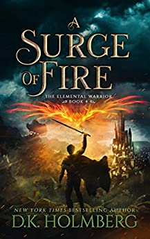 A Surge of Fire (The Elemental Warrior Book 4) by [D.K. Holmberg]