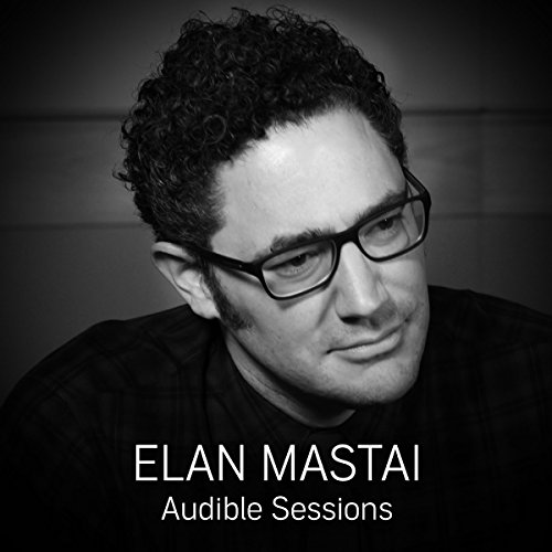FREE: Audible Sessions with Elan Mastai audiobook cover art