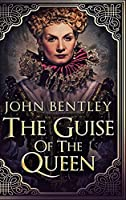 The Guise Of The Queen: Large Print Hardcover Edition