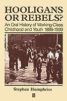 Hooligans or Rebels