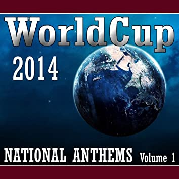 World Cup 2014 National Anthems, Vol. 1