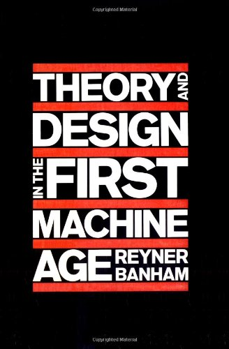 Compare Textbook Prices for Theory and Design in the First Machine Age,  The MIT Press 2nd Edition ISBN 9780262520584 by Banham, Reyner