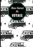 Mon Carnet de Voyage: Outil idéal et complet pour préparer son voyage en amont. Espace pour coller ses photos souvenirs et écrire ses anecdotes.