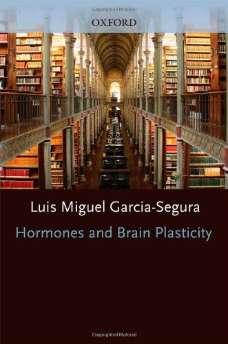 Hormones and Brain Plasticity (Oxford Series in Behavioral Neuroendocrinology Book 1)