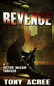 Revenge (A Victor McCain Thriller Book 4) by [Tony Acree]