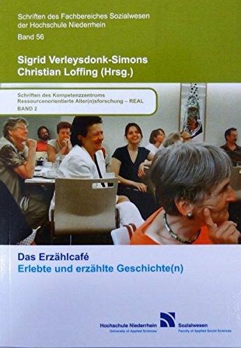 Das Erzählcafé: Erlebte und erzählte Geschichte(n) (Schriften des Fachbereiches Sozialwesen an der Hochschule Niederrhein Mönchengladbach)