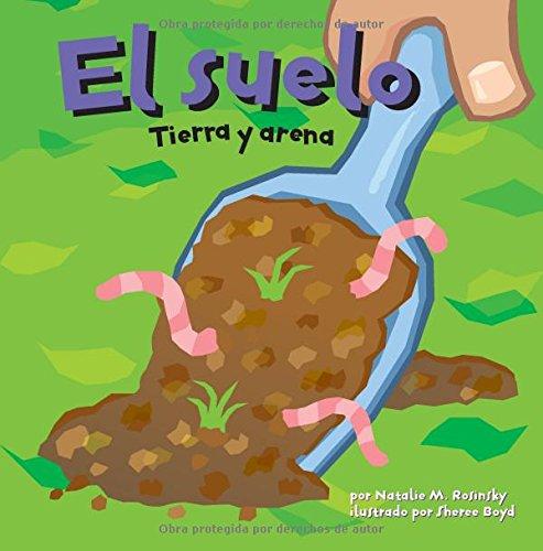El suelo: Tierra y arena (Ciencia asombrosa) (Spanish Edition)