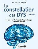 La constellation des dys - Bases neurologiques de l'apprentissage et de ses troubles
