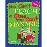 Essential Learning Products You Can't Teach a Class You Can't Manage