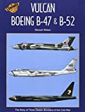 Boeing B-47, B-52 and the Avro Vulcan (Legends of the Air Series Vol 5) (v. 5)