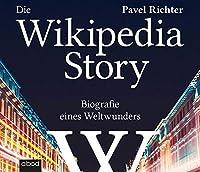 Die Wikipedia-Story: Biografie eines Weltwunders