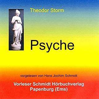 Psyche                   Autor:                                                                                                                                 Theodor Storm                               Sprecher:                                                                                                                                 Hans Jochim Schmidt                      Spieldauer: 1 Std. und 16 Min.     2 Bewertungen     Gesamt 4,5