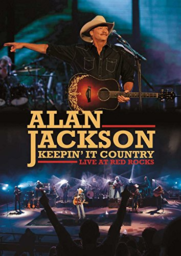 Alan Jackson - Keepin' It Country: Live AT The Red Rocks