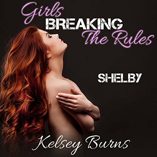 Girls Breaking the Rules - Shelby (Volume 3) audiobook cover art