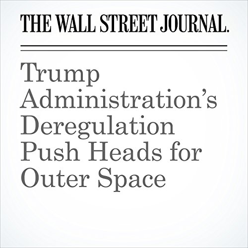 Trump Administration's Deregulation Push Heads for Outer Space copertina