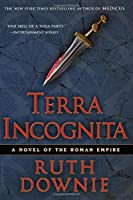 Terra Incognita: A Novel of the Roman Empire (Medicus)
