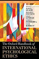 The Oxford Handbook of International Psychological Ethics (Oxford Library of Psychology)