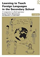 Learning to Teach Foreign Languages in the Secondary School: A companion to school experience (Learning to Teach Subjects ...
