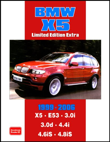 BMW X5 Limited Edition Extra 1999-2006: Models Reported on: X5 E53 3.0i...