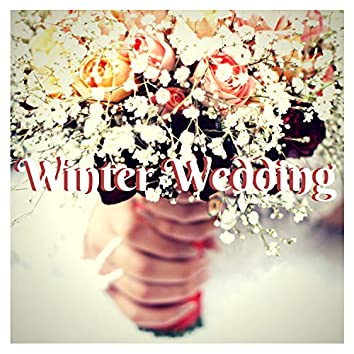Winter Wedding - Romantic Piano Wedding Songs for Walking Down the Aisle