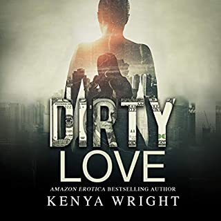 Dirty Love     The Lion and the Mouse, Book 2              Written by:                                                                                                                                 Kenya Wright                               Narrated by:                                                                                                                                 Shari Peele,                                                                                        Ellis Evans                      Length: 10 hrs and 52 mins     Not rated yet     Overall 0.0