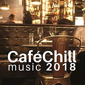 Café Chill Music 2018 - The Best selection of Soft Jazz Music, Chillout Vibes for Restaurants