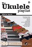 The Ukulele Playlist: White Book [The Ukulele Playlist]
