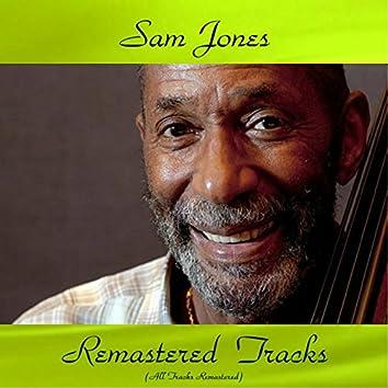 Sam Jones Remastered Tracks (feat. Cannonball Adderley, Nat Adderley, Blue Mitchell, Jimmy Heath, Wynton Kelly, Louis Hayes) [All Tracks Remastered]