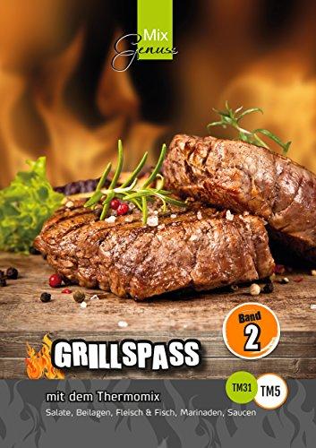 GRILLSPASS mit dem Thermomix:: Band 2