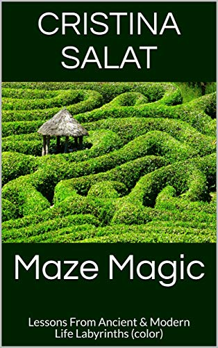 Maze Magic: Lessons From Ancient & Modern Life Labyrinths (color)