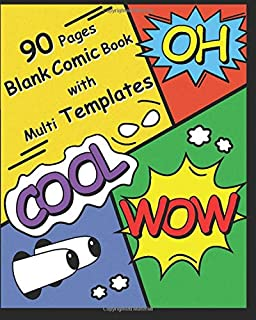 90 Pages Blank Comic Book with Multi Templates: Let's Fun for Create Your Own Comics for Kids and Adults, Draw Comics and Journal