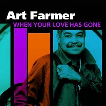 When Your Love Has Gone (Art Farmer)