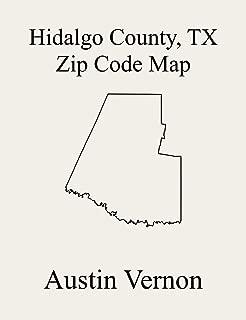 Hidalgo County, Texas Zip Code Map: Includes Edcouch-Elsa, Puerto Rico-San Manuel, Edinburg, Mission, Sullivan City, Hargill, McAllen-Pharr, and Southeast Hidalgo