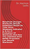 Beneficial Changes Starbucks Should Implement Based On Their Price Weakness Indicated In S-Q-I-P Evaluation Of Starbucks And How The Unlimited Drink Refills Promotion Can Benefit Starbucks