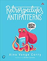 Retrospectives Antipatterns Front Cover