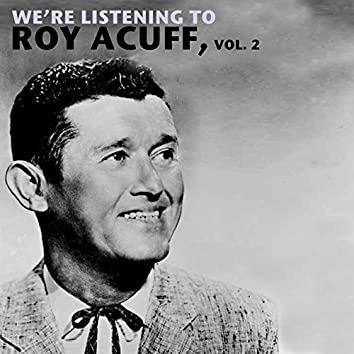 We're Listening to Roy Acuff, Vol. 2