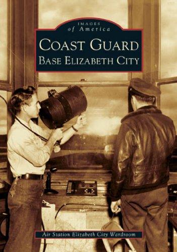 Coast Guard Base Elizabeth City (Images of America)