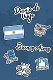 Diario de Viaje Buenos Aires: Diario de Viaje   106 páginas, 15.24 cm x 22.86 cm   Para acompañarle durante su estancia.