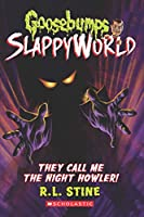 Goosebumps Slappyworld #11: They Call Me the Night Howler!