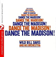Dance The Madison! (Digitally Remastered) by Wild Bill Davis & His Orchestra (2012-05-04)
