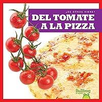 Del tomate a la pizza/ From Vine to Pizza (¿de Dónde Viene?/ Where Does It Come From?)